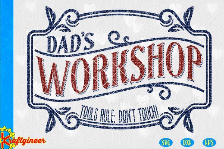 Dads Workshop SVG | Fathers Day SVG