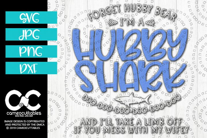 Forget Hubby Bear Im A Hubby Shark SVG,JPG,PNG,DXF