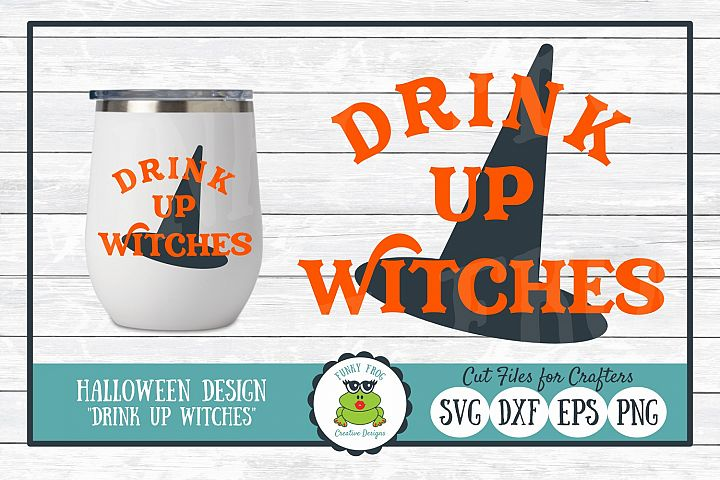 Drink Up Witches, Halloween SVG Cut File for Crafters