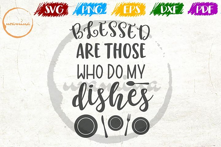 Who Do My Dishes Kitchen SVG PDF PNG