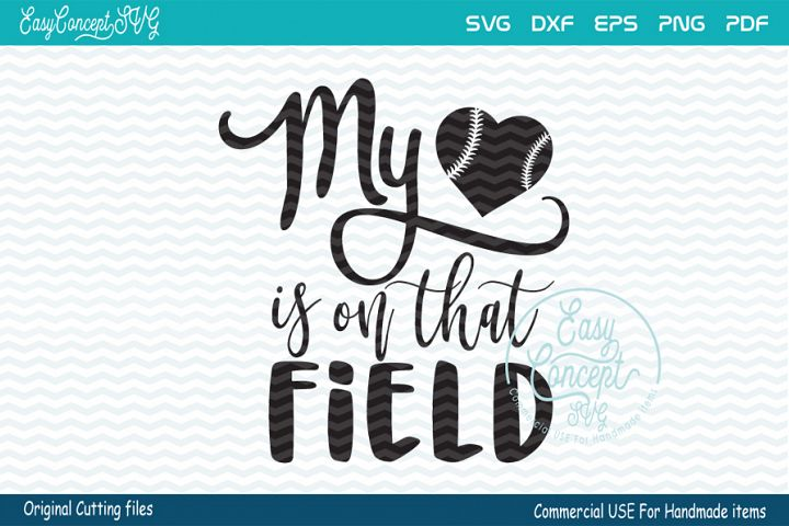 My Heart Is On That Field SVG, baseball mom svg,