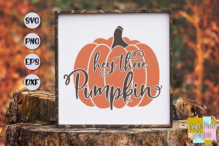 Hey There Pumpkin Svg, Fall Sign Svg, Fall Svg, Pumpkin Svg
