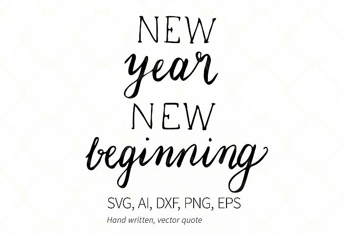 New Year New Beginning Quote, Svg, dxf, png, ai file