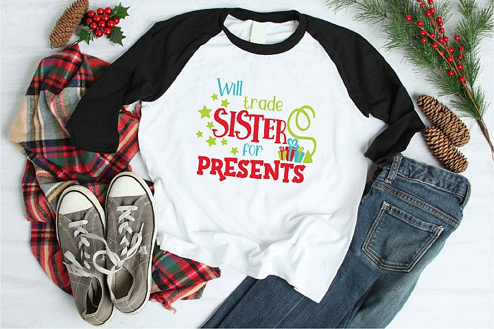 Christmas SVG, Will Trade Sister For Presents Sublimation