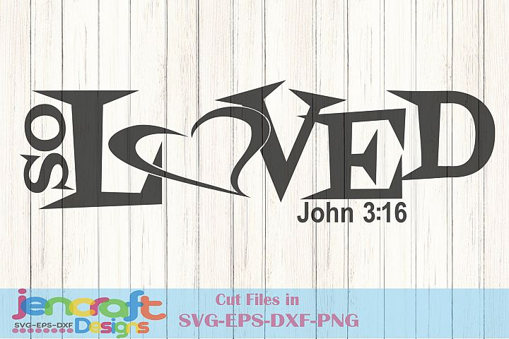So LOVED SVG John 316 Christian Religion Verse Psalms 11971