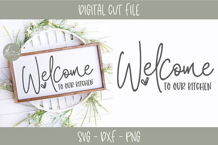 Welcome To Our Kitchen - SVG Cut File