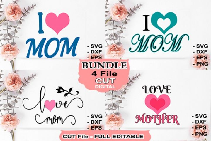 Svg Files I Love Mom