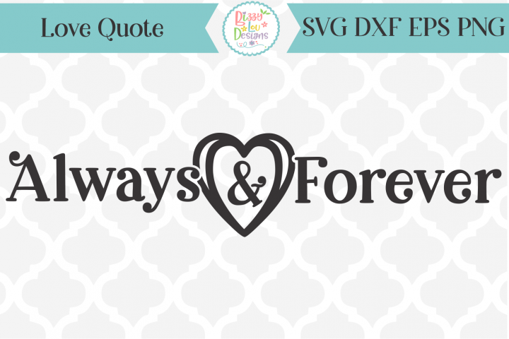 Always and Forever- love quote SVG