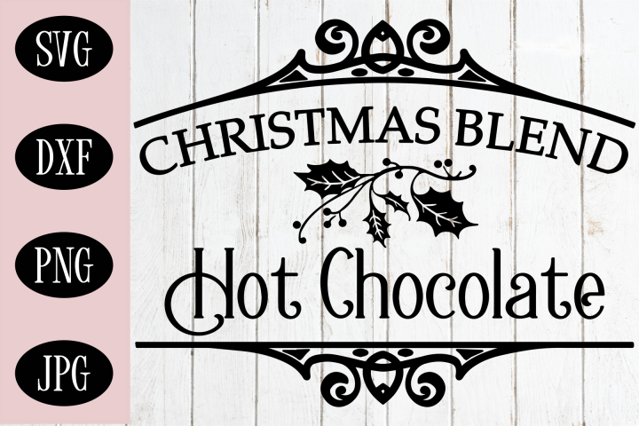 Christmas Sign SVG | Christmas Blend Hot Chocolate SVG