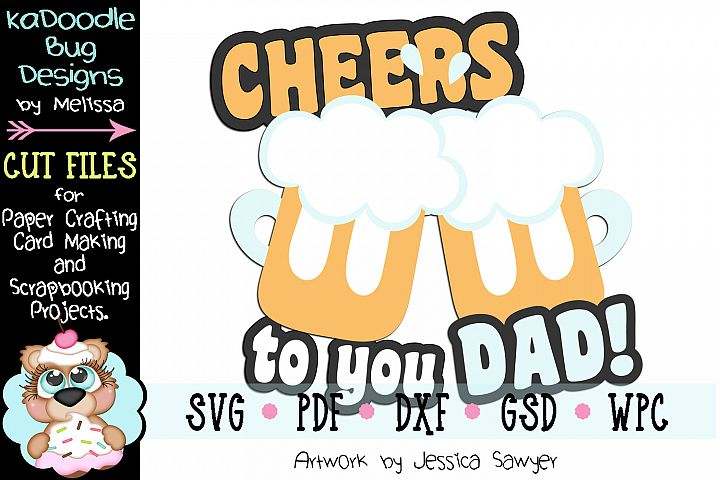 Fathers Day Cheers To You Dad Cut File - SVG PDF DXF GSD WPC