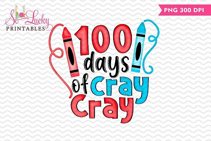 100 Days of School Cray Cray watercolor sublimation design