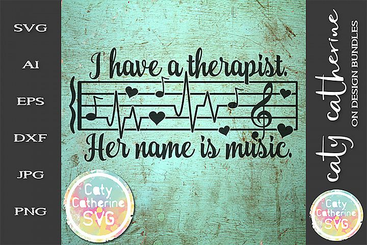 I Have A Therapist Her Name Is Music SVG Cut File // Quotes