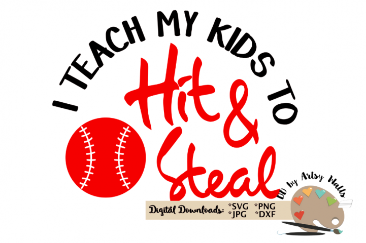 I teach my kids to Hit and Steal, baseball softball svg dxf
