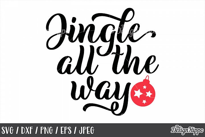 Jingle All The Way, SVG, Christmas, Bauble, Sign, PNG, DXF