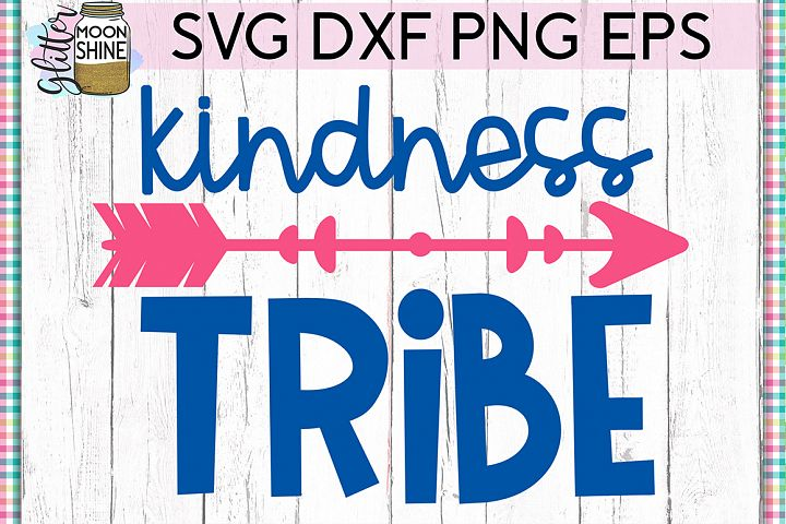 Kindness Tribe SVG DXF PNG EPS Cutting Files