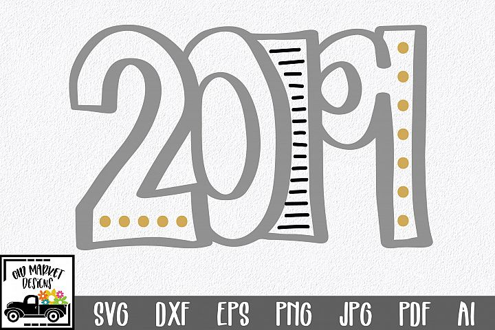 2019 SVG Cut File - New Years SVG DXF EPS PNG JPG