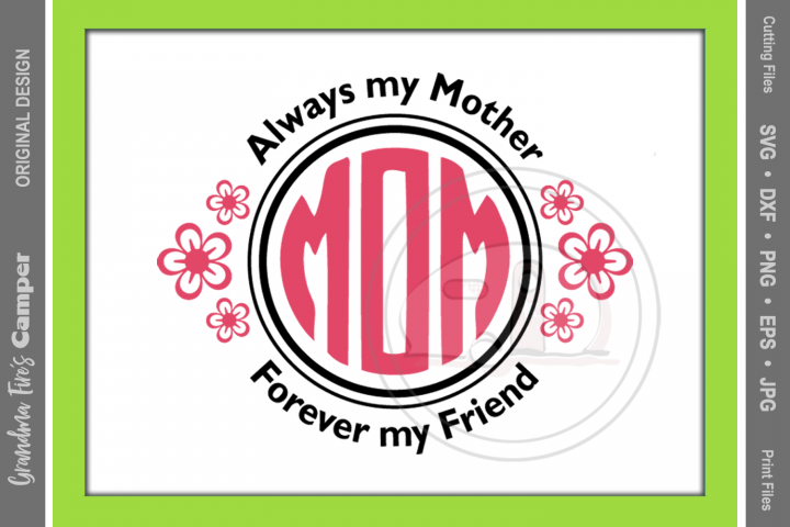 Mothers Day SVG, Always My Mother Forever My Friend