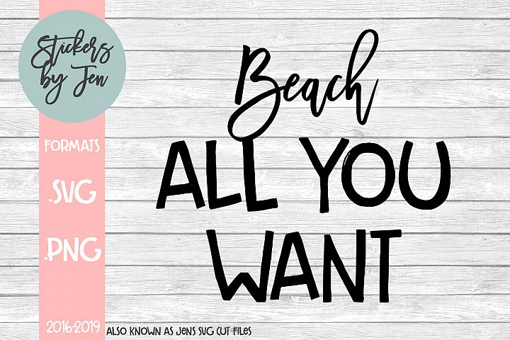 Beach All You Want SVG Cut File