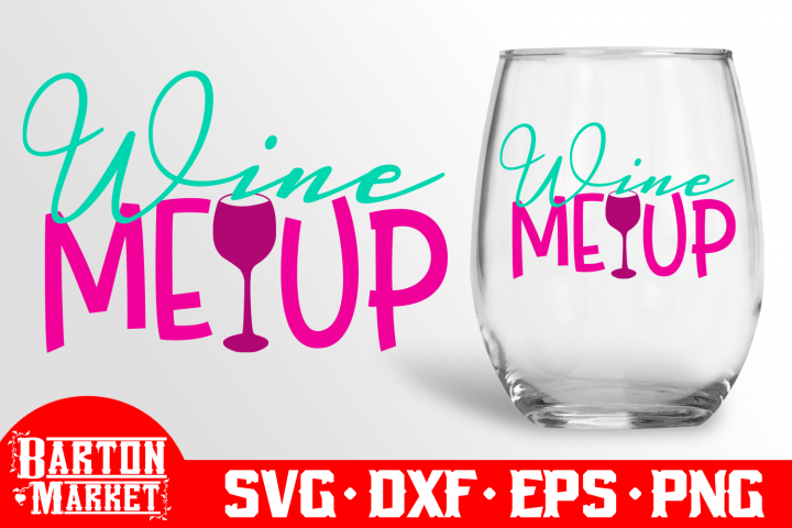 Wine Me Up SVG DXF EPS PNG