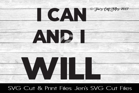 I Can And I Will SVG Cut File