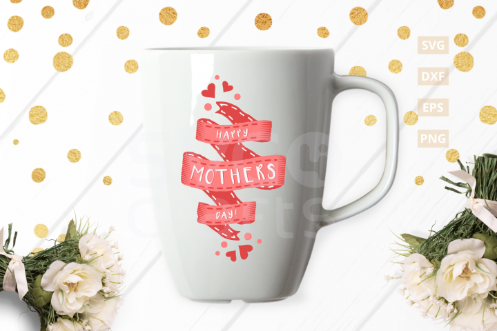 Happy Mothers Day Ribbon SVG Cut File
