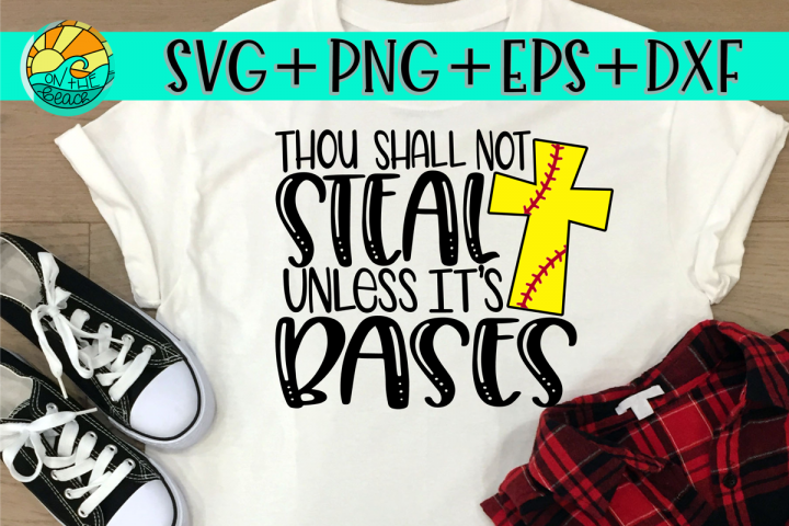 Those Shall Not Steal Unless Its Bases - SVG - Softball