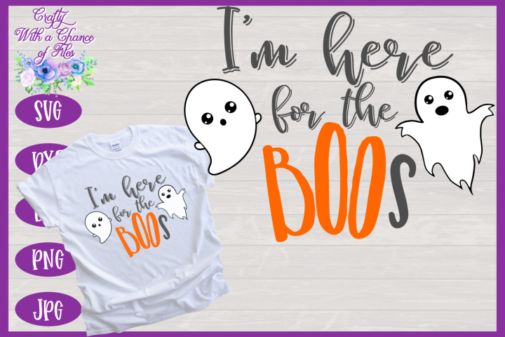 Halloween SVG - Here For The Boos Shirt Design