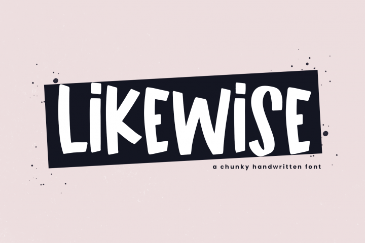 Likewise - A Quirky & Chunky Handwritten Font