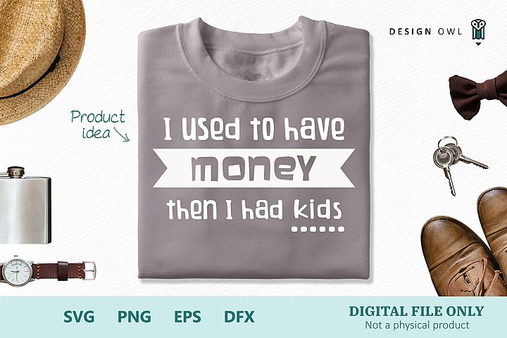 I used to have money - SVG cut file