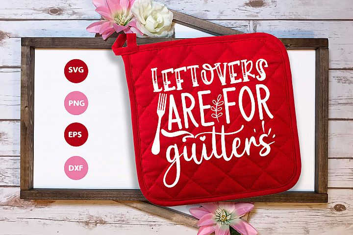 leflovers are for guitters| Pot Holder SVG