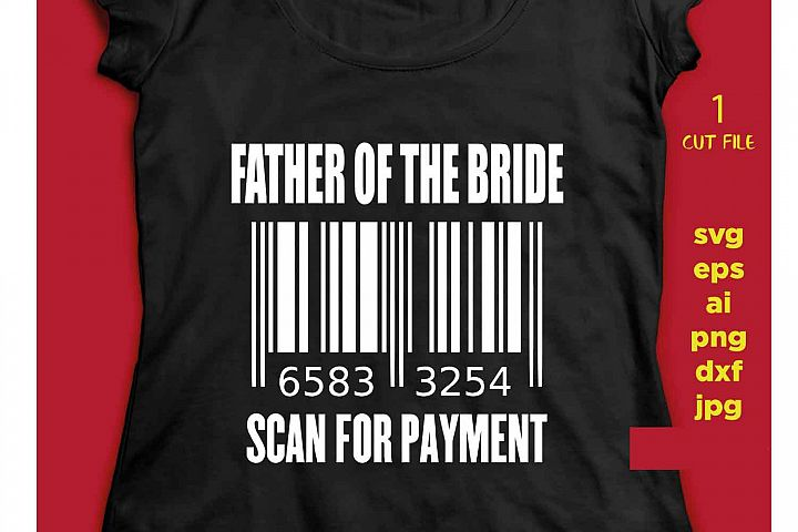 father of the Bride scan for payment svg file, DIY Bridal P