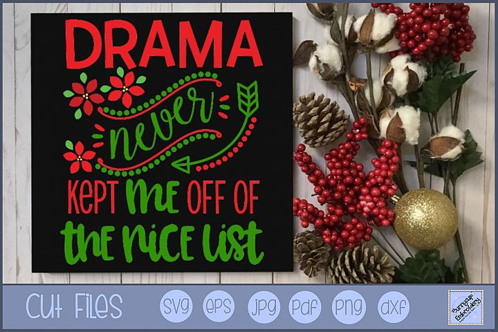 Drama Never Kept Me Off The Nice List - SVG, Clipart