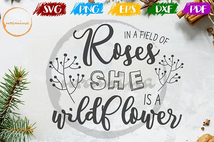 In A Field Of Roses She Is Wildflower Kids Room SVG PDF PNG