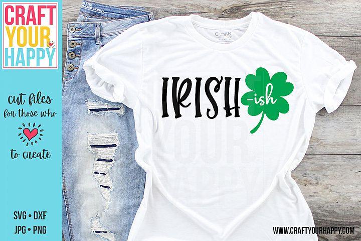 Irish-ish - A St. Patricks Day SVG Cut File