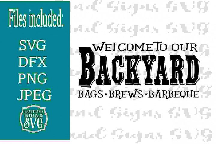 Welcome To Our Backyard Bags Brews Barbeque SVG