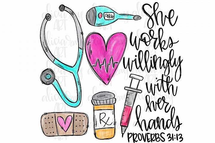 She Works Willingly with her Hands | Nurse