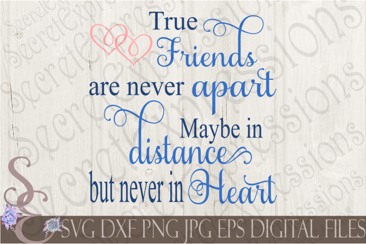 True Friends are never apart