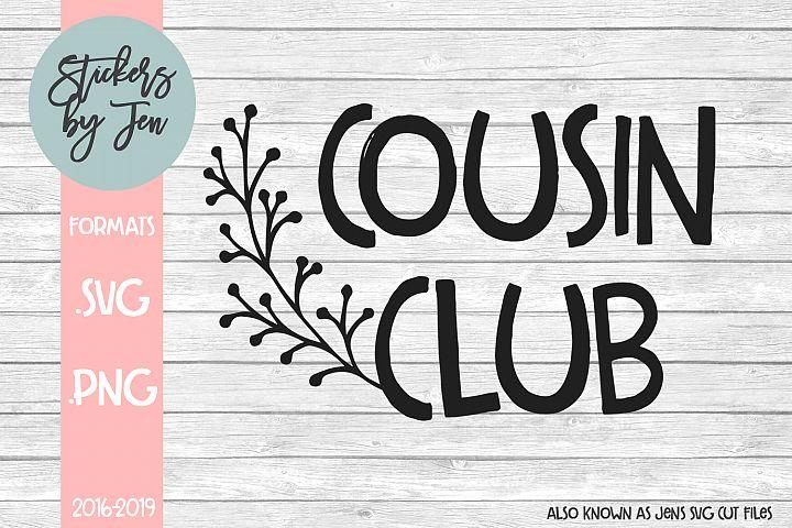 Cousin Club SVG Cut File