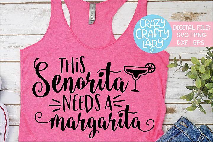 This Senorita Needs a Margarita SVG DXF EPS PNG Cut File