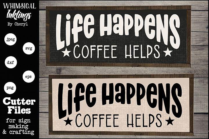 Life Happens-Coffee SVG