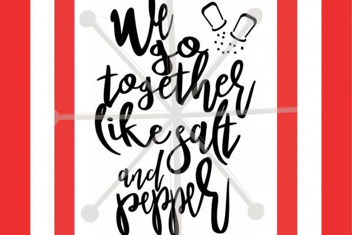 we go together like salt and pepper