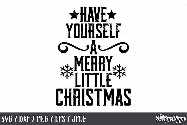 Have Yourself A Merry Little Christmas, SVG, PNG, Printable