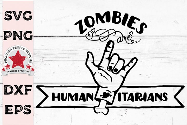 Zombies Are Humanitarians SVG, Funny Halloween cut file