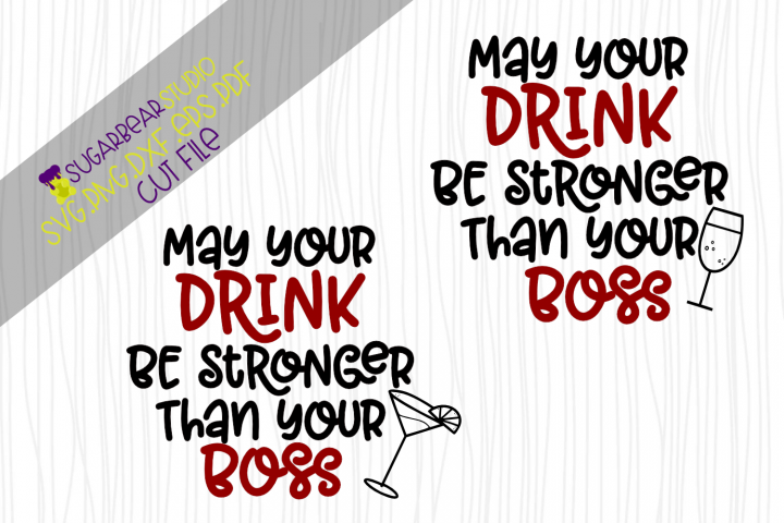 May Your Drink Be Stronger Than Your Boss SVG