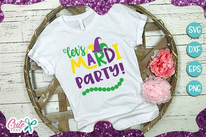 Lets Mardi party! SVG cut file for crafter