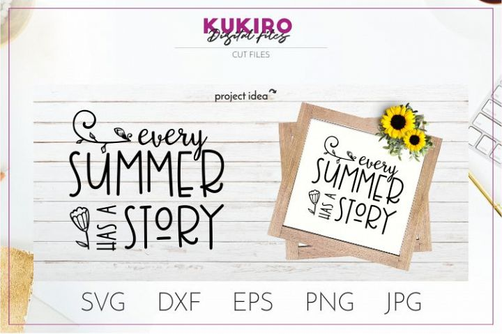 Every summer has a story Svg - Summer SVG Quote Cut File