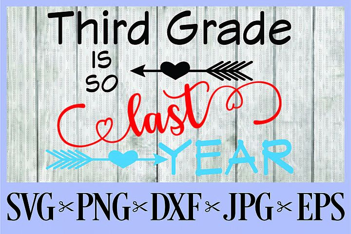 Third Grade is so last year SVG PNG EPS DXF JPG first day o