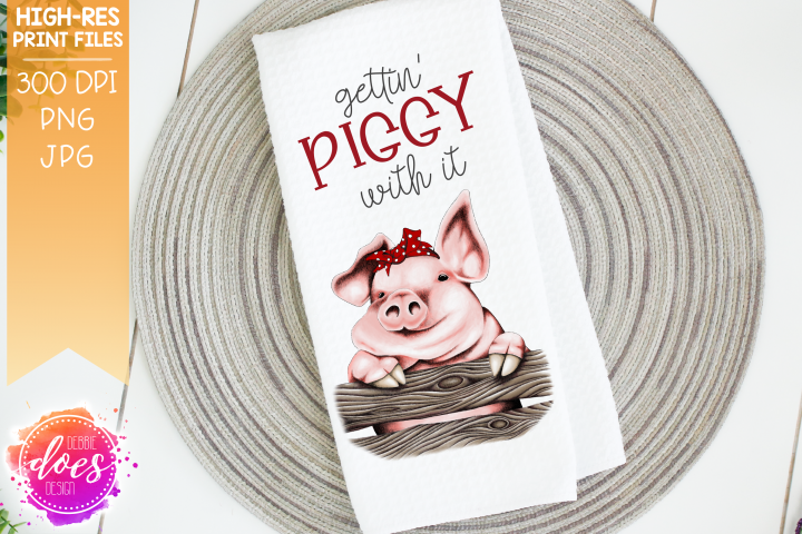 Gettin Piggy with It - Pig Design - Printable Design