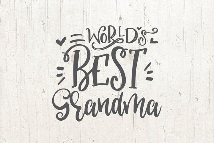 Grandma SVG Worlds Best Grandma mug shirt svg gift