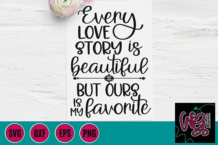 Every Love Story is Beautiful SVG, DXF, PNG, EPS